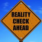 Reality check... Reality shock.